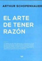 el arte de tener razon (expuesto en 38 estratagemas)-arthur schopenhauer-9789871139569