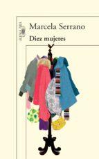 diez mujeres (ebook)-marcela serrano-9789877382969