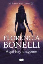 aquí hay dragones (ebook)-florencia bonelli-9789877391169