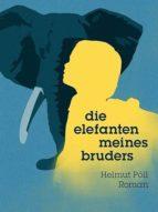 die elefanten meines bruders (ebook)-helmut pöll-cdlxi00340469