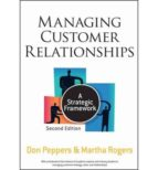 managing customer relationships (2nd) don peppers 9780470423479