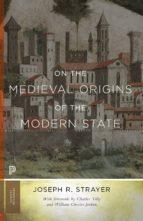 on the medieval origins of the modern state (ebook) joseph r. strayer 9781400828579