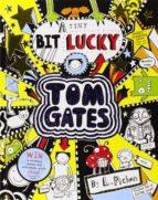 tom gates 7 :a tiny bit lucky liz pichon 9781407138879