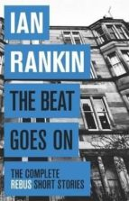 the beat goes on: the complete rebus stories-ian rankin-9781409151579