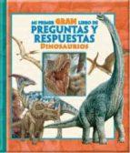 mi primer gran libro de preguntas y repuestas dinosaurios 9781503718579