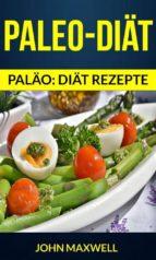 paleo-diät (paläo: diät rezepte) (ebook)-john maxwell-9781507174579