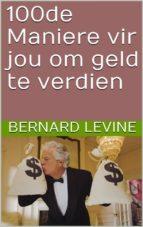 100de maniere vir jou om geld te verdien (ebook) 9781507193679