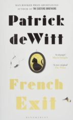 french exit patrick dewitt 9781526601179