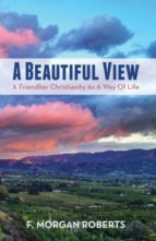 El libro de A beautiful view autor F. MORGAN ROBERTS TXT!