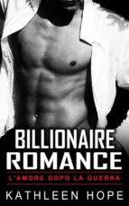 billionaire romance: l'amore dopo la guerra (ebook) 9781547510979