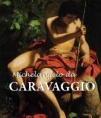 michelangelo da caravaggio (ebook) felix witting m.l. patrizi 9781783100279