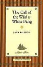 call of the wild / white fang jack london 9781904633679