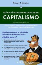 guia politicamente incorrecta del capitalismo-robert p. murphy-9781909870079