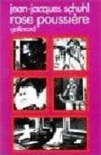 El libro de Rose poussiere autor JEAN-JACQUES SCHUHL DOC!