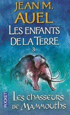 les enfants de la terre t3 les chasseurs de mammouths-jean m. auel-9782266191579