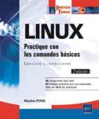 linux: practique con los comandos basicos: ejercicios y correcciones (2ª ed.) nicolas pons 9782746098879