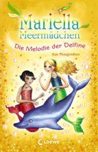 mariella meermädchen 8 - die melodie der delfine (ebook)-sue mongredien-9783732011179