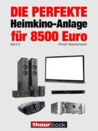 die perfekte heimkino-anlage für 8500 euro (band 2) (ebook)-robert glueckshoefer-9783956030079