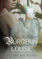 bürgerin louise   historischer roman / liebesroman (ebook) 9783959701679
