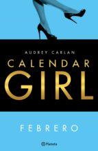 calendar girl. febrero (edición mexicana) (ebook) audrey carlan 9786070738579