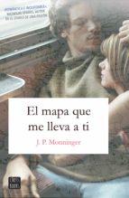 el mapa que me lleva a ti (edición mexicana) (ebook)-j.p. monninger-9786070755279