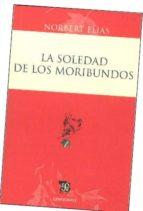 la soledad de los moribundos norbert elias 9786071601179