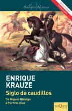 siglo de caudillos (edición revisada) (ebook)-enrique krauze-9786074216479