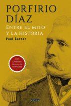 porfirio díaz (ebook) paul garner 9786078406579