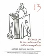 esbozos de la encuadernación artística española antonio carpallo bautista 9788400101879