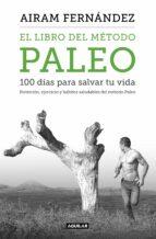 el libro del metodo paleo. 100 dias para salvar tu vida airam fernandez 9788403515079