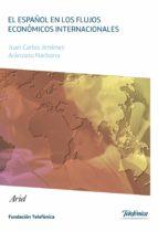 el español en los flujos económicos internacionales (ebook)-juan carlos jimenez-9788408129479