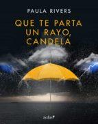 que te parta un rayo, candela (ebook) paula rivers 9788408177579