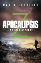 apocalipsis z. los días oscuros (ebook)-manel loureiro-9788408178279
