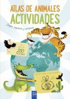 atlas de animales. actividades 9788408200079