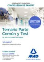 instituciones sanitarias de la conselleria de sanitat de la generalitat valenciana. temario parte común y test volumen 1. 9788414201879