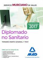 DIPLOMADO NO SANITARIO DEL SERVICIO MURCIANO DE SALUD; TEMARIO PARTE GENERAL Y TEST