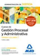 cuerpo de gestión procesal y administrativa de la administración de justicia (turno libre).temario volumen 1 9788414212479