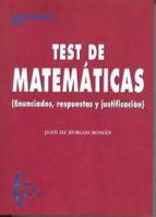 test de matematicas i: enunciado, respuestas y justificacion-juan de burgos roma-9788415214779