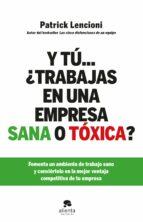 y tu ¿trabajas en una empresa sana o toxica? patrick lencioni 9788415320579