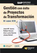 gestion con exito de proyectos de transformacion: el caso ics 9788415330479