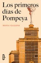 los primeros días de pompeya maria folguera 9788415451679