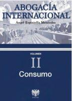 abogacia internacional   vol. ii: consumo angel espiniella menendez 9788415560579