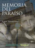 memoria del paraíso (ebook)-juan sevillano-9788415623779