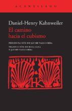 el camino hacia el cubismo daniel  henry kahnweiler 9788415689379