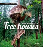 tree houses: casas en los árboles 9788415829379