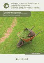 (i.b.d.) operaciones basicas para la instalacion de jardines, par ques y zonas verdes mf0521_1 (certificados de profesionalidad) alvaro avenza alvarez 9788415848479