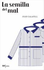 la semilla del mal (ebook)-joan calafell-9788415947479