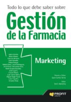 todo lo que debe saber sobre gestion de la farmacia: marketing juan carlos serra 9788416115679