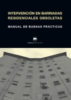 intervencion en barriadas residenciales obsoletas: manual de buenas practicas-9788416160679