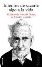 intentos de sacarle algo a la vida-hendrik groen-9788416306879